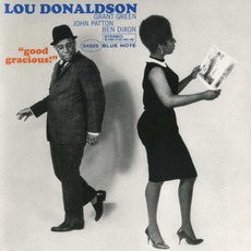 Good Gracious! (Re-Issue) mp3 Album by Lou Donaldson