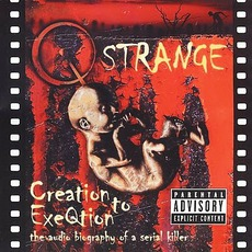 Creation To ExeQtion (The Audio Biography Of A Serial Killer) mp3 Album by Q Strange
