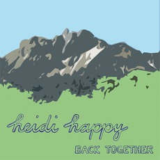 Back Together mp3 Album by Heidi Happy