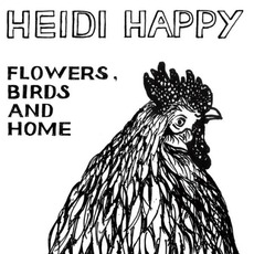 Flowers, Birds And Home mp3 Album by Heidi Happy