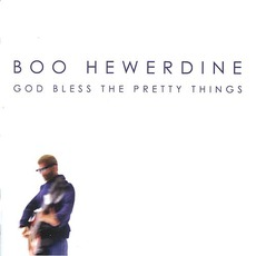 God Bless The Pretty Things mp3 Album by Boo Hewerdine