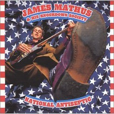 National Antiseptic mp3 Album by James Mathus And His Knockdown Society