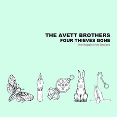 Four Thieves Gone: The Robbinsville Sessions (Re-Issue) mp3 Album by The Avett Brothers