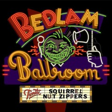 Bedlam Ballroom mp3 Album by Squirrel Nut Zippers