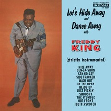Let's Hide Away And Dance Away With Freddie King