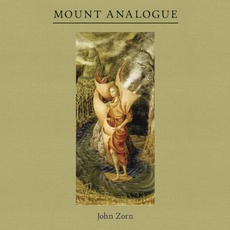 Mount Analogue mp3 Album by John Zorn