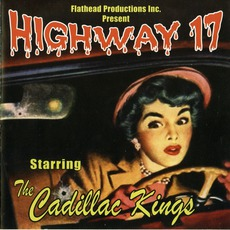 Highway 17 mp3 Album by The Cadillac Kings