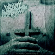 The Palpable Leprosy Of Pollution mp3 Album by Infant Annihilator