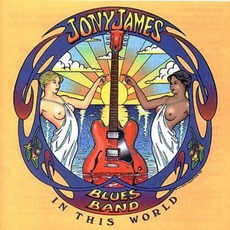 In This World mp3 Album by Jony James Blues Band
