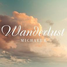 Wanderlust mp3 Album by Michael E