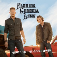 Here's To The Good Times mp3 Album by Florida Georgia Line