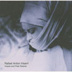 Hopes And Past Desires mp3 Album by Rafael Anton Irisarri