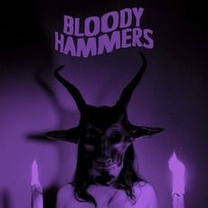 Bloody Hammers (Limited Edition) mp3 Album by Bloody Hammers