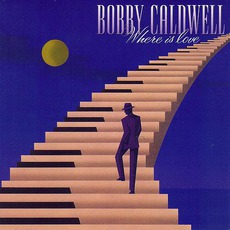 Where Is Love mp3 Album by Bobby Caldwell
