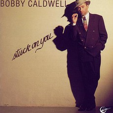 Stuck On You mp3 Album by Bobby Caldwell