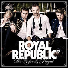 We Are The Royal mp3 Album by Royal Republic