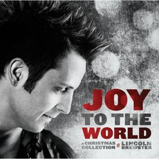 Joy To The World mp3 Album by Lincoln Brewster