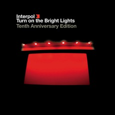 Turn On The Bright Lights: Tenth Anniversary Edition mp3 Album by Interpol