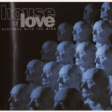 Audience With The Mind mp3 Album by The House Of Love