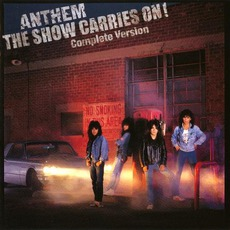 The Show Carries On! Complete Version by ANTHEM