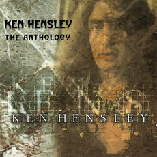 Ken Hensley The Anthology