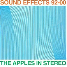 Sound Effects: 92-00 by The Apples In Stereo