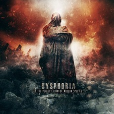 To The Perfect Form Of Modern Species mp3 Album by Dysphoria