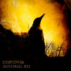 Satyriasis XXI mp3 Album by Dysphoria