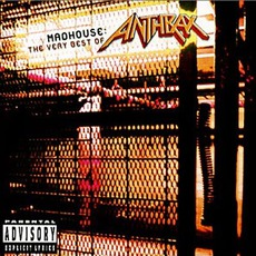 Madhouse: The Very Best Of Anthrax mp3 Artist Compilation by Anthrax