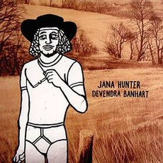 Devendra Banhart / Jana Hunter