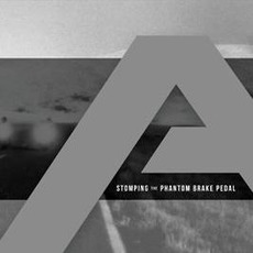 Stomping The Phantom Brake Pedal mp3 Album by Angels & Airwaves