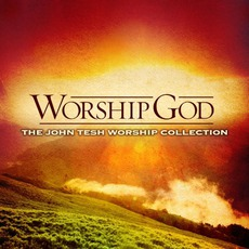 Worship God by John Tesh