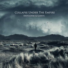 Shoulders & Giants by Collapse Under The Empire