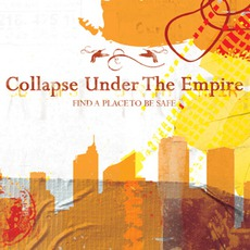 Find A Place To Be Safe mp3 Album by Collapse Under The Empire