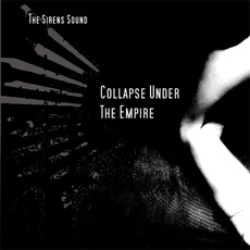 The Sirens Sound by Collapse Under The Empire