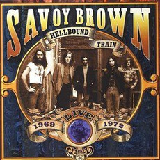 Hellbound Train Live: 1968-1972 by Savoy Brown