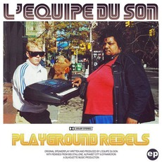Playground Rebels by L'equipe Du Son
