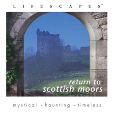 Lifescapes: Return To Scottish Moors mp3 Album by Jeff Victor