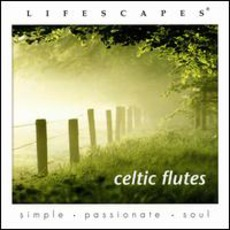 Lifescapes: Celtic Flutes