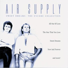 Sweet Dreams: The Encore Collection by Air Supply