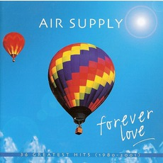 Forever Love: 36 Greatest Hits (1980-2001) by Air Supply