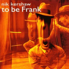 To Be Frank mp3 Album by Nik Kershaw
