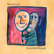 You've Got To Laugh mp3 Album by Nik Kershaw