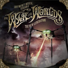 Jeff Wayne's Musical Version Of The War Of The Worlds: The New Generation mp3 Album by Jeff Wayne
