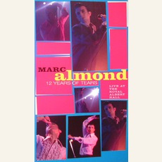 12 Years Of Tears: Live At The Royal Albert Hall (Edited Highlights) mp3 Live by Marc Almond