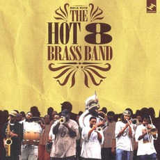 Rock With The Hot 8 (Re-Issue) mp3 Album by Hot 8 Brass Band