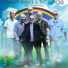 Three Chords Good mp3 Album by Graham Parker & The Rumour
