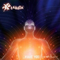 ... Make You Breathe mp3 Album by tAKiDA
