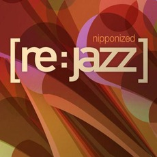 Nipponized mp3 Album by [re:jazz]