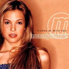 I Wanna Be With You mp3 Album by Mandy Moore